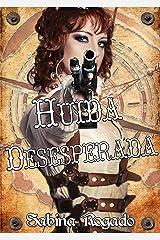 HUIDA DESESPERADA Versión Kindle
