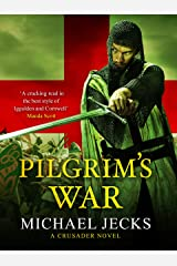 Pilgrim's War (Crusader Book 1) Kindle Edition