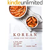 Korean Food for The Heart: A Dive into the Korean Culture and Cuisine