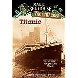 Titanic: A Nonfiction Companion to Magic Tree House #17: Tonight on the Titanic (Magic Tree House: Fact Trekker Book 7)