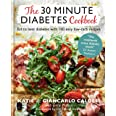 The 30 Minute Diabetes Cookbook: Eat to Beat Diabetes with 100 Easy Low-carb Recipes
