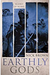 The Earthly Gods: Agent of Rome 6 Kindle Edition