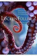 Lückenfüller 2 - Noch eine Tentakelporn-Anthologie Kindle Ausgabe