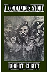 A Commando's Story: A son's tribute to his father Kindle Edition