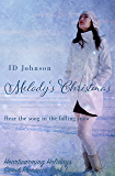 Melody's Christmas (Heartwarming Holidays Sweet Romance Book 1) (English Edition)