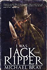 I Was Jack The Ripper Kindle Edition