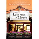The Lost Art of Mixing (A School of Essential Ingredients Novel)