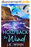 Hold Back the Wind: A Novel of Romantic Suspense (English Edition)