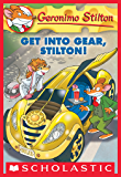 Geronimo Stilton #54: Get Into Gear, Stilton!