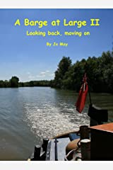 A Barge at Large II: Looking back, moving on Kindle Edition