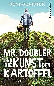 Mr. Doubler und die Kunst der Kartoffel: Roman Neuerscheinung 2019