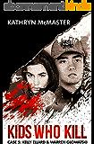 Kids who Kill: Kelly Ellard & Warren Glowatski: True Crime Press Series 1, Book 5 (English Edition)