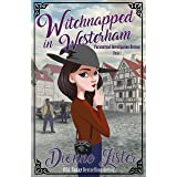Witchnapped in Westerham (Paranormal Investigation Bureau Cozy Mystery Book 1)