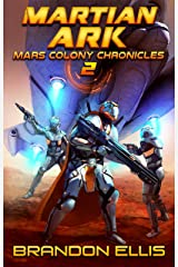Martian Ark (Mars Colony Chronicles Book 2) Kindle Edition