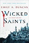 Wicked Saints: A Novel (Something Dark and Holy)