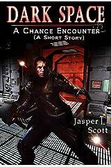 Dark Space (A Short Prequel): A Chance Encounter Kindle Edition
