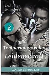 Temperamentvolle Leidenschaft (Zwischen Liebe und Lust 2) Kindle Ausgabe
