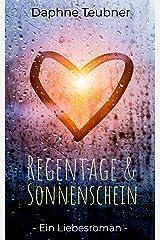 Regentage und Sonnenschein: Ein Liebesroman Kindle Ausgabe