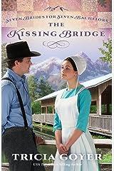 The Kissing Bridge (Seven Brides for Seven Bachelors Book 3) Kindle Edition