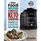 Ninja Foodi Pressure Cooker: Complete Keto Cookbook: 75 Recipes for a Healthy, Low Carb Diet (Ninja Cookbooks)
