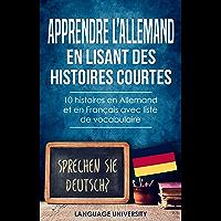 Apprendre l'allemand en lisant des histoires courtes: 10 histoires en Allemand et en Français avec liste de vocabulaire…