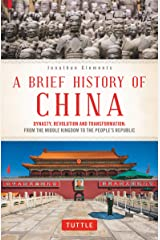 A Brief History of China: Dynasty, Revolution and Transformation: From the Middle Kingdom to the People's Republic Paperback