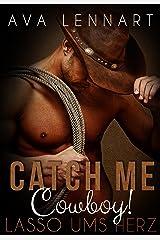 Catch me, Cowboy!: Lasso ums Herz Kindle Ausgabe