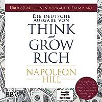 """Think and Grow Rich: Die ungekürzte und unveränderte Originalausgabe von """"Denke nach und werde reich"""" von 1937"""