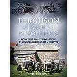 Ferguson, a Farming Revolution: Harry Ferguson and His World-Beating Innovations
