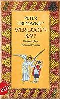 Wer Lügen sät: Historischer Kriminalroman (Schwester Fidelma ermittelt 30)