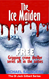 The Ice Maiden: Gripping crime thriller (PREQUEL Detective Inspector Jack Gilbert) (English Edition)