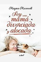 Soy una mamá divorciada y alocada Versión Kindle