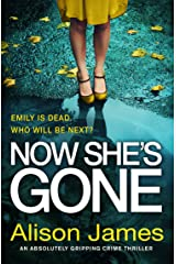 Now She's Gone: An absolutely gripping crime thriller (Detective Rachel Prince Book 2) Kindle Edition