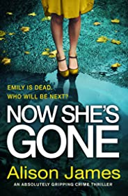 Now She's Gone: An absolutely gripping crime thriller (Detective Rachel Prince Book 2)