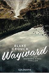 Wayward: Ein Wayward-Pines-Thriller 2 Taschenbuch