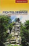 Reiseführer Fichtelgebirge: Mit Bayreuth, Kulmbach, Hof und Steinwald (Trescher-Reiseführer)