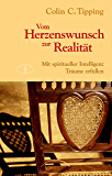 Vom Herzenswunsch zur Realität: Mit spiritueller Intelligenz Träume erfüllen