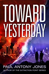 Toward Yesterday Kindle Edition