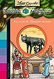 Les carnets de la cabane magique, Tome 08 : Au coeur de l'empire romain