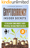 Cryptocurrency: Insider Secrets - 12 Exclusive Coins Under $1 with Potential for Huge Profits in 2018 (English Edition)