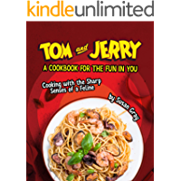 Tom and Jerry: A Cookbook for The Fun in You: Cooking with the Sharp Senses of a Feline