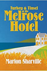 Turkey and Tinsel at the Melrose Hotel: A Sequel to Daisy Chain Kindle Edition