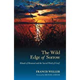 The Wild Edge of Sorrow: Rituals of Renewal and the Sacred Work of Grief.