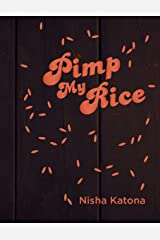 Pimp My Rice: Delicious recipes from across the globe Kindle Edition