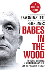 Babes in the Wood: Two girls murdered. A guilty man walks free. Can the police get justice? Kindle Edition