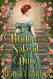 Bride for the Sake of Duty: A Historical Regency Romance Book (English Edition)