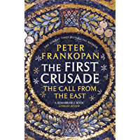 The First Crusade: The Call from the East (English Edition)