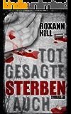 Totgesagte sterben auch: Thriller (Steinbach und Wagner 7)
