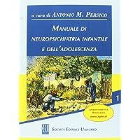 Manuale di neuropsichiatria infantile e dell'adolescenza [2 Volumi]