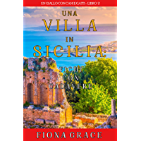 Una Villa in Sicilia: Fichi con cadavere (Un giallo con cani e gatti – Libro 2)